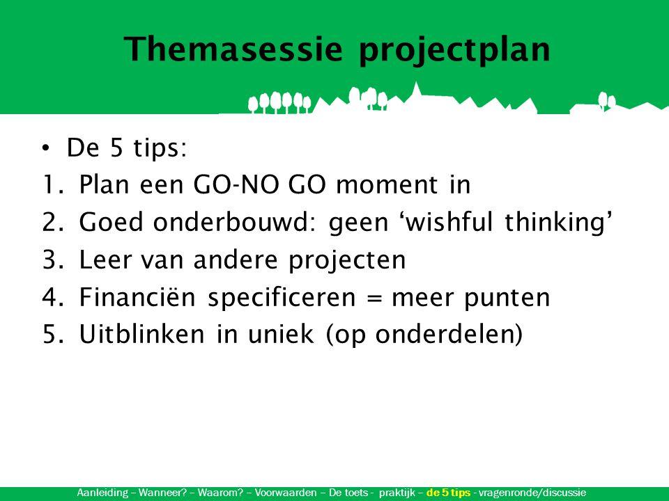 Themasessie projectplan Vragenronde / discussie Aanleiding – Wanneer.