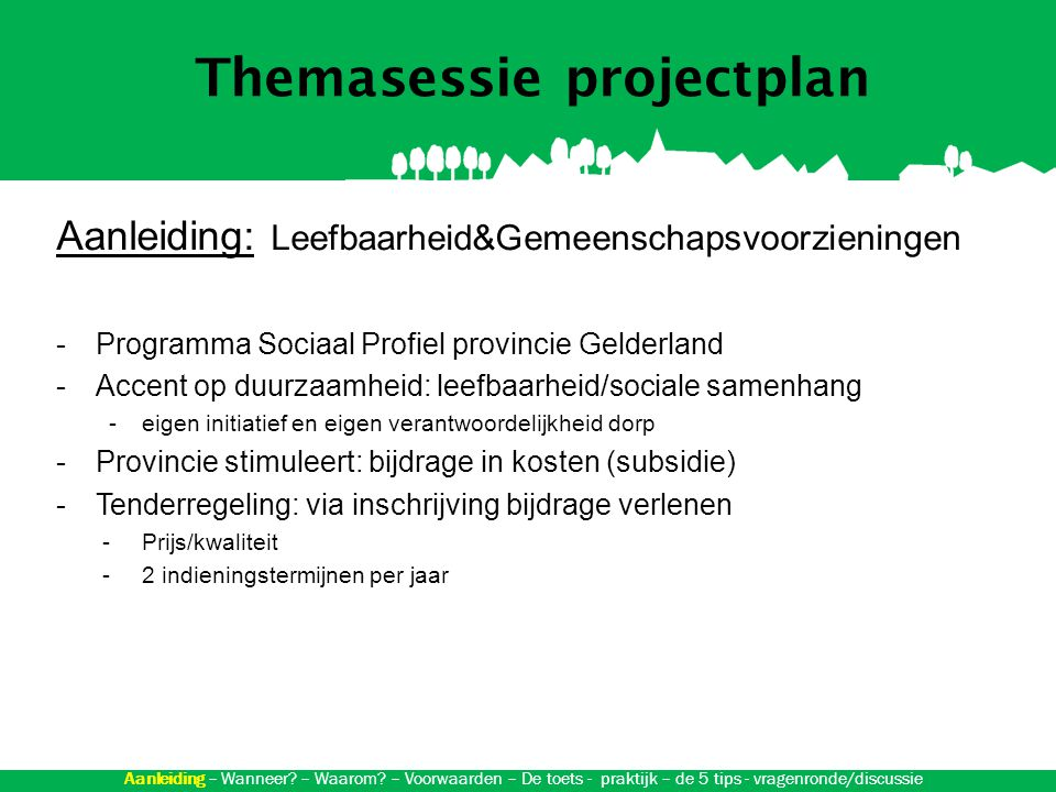 Themasessie projectplan Aanleiding: Leefbaarheid&Gemeenschapsvoorzieningen -Waarvoor is deze subsidie.