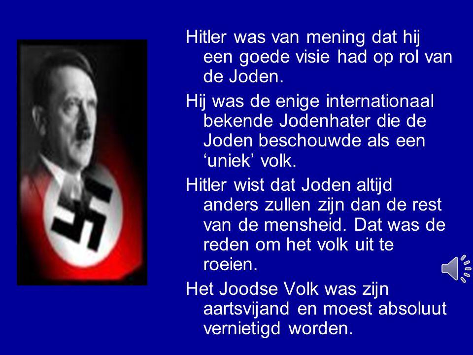 Hitler zei in zijn toespraken: Het gevecht om het bestuur van de wereld is uitsluitend tussen ons – de Duitsers en de Joden.