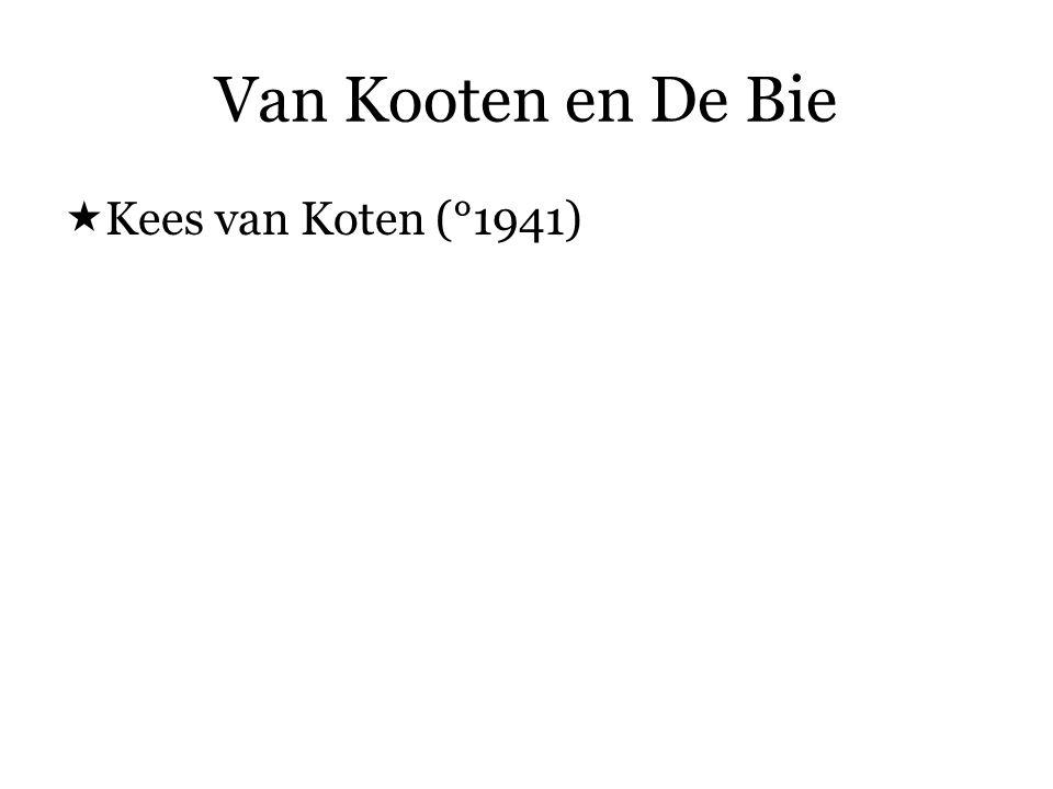 Van Kooten en De Bie  Kees van Koten (°1941)  Wim de Bie (°1939)