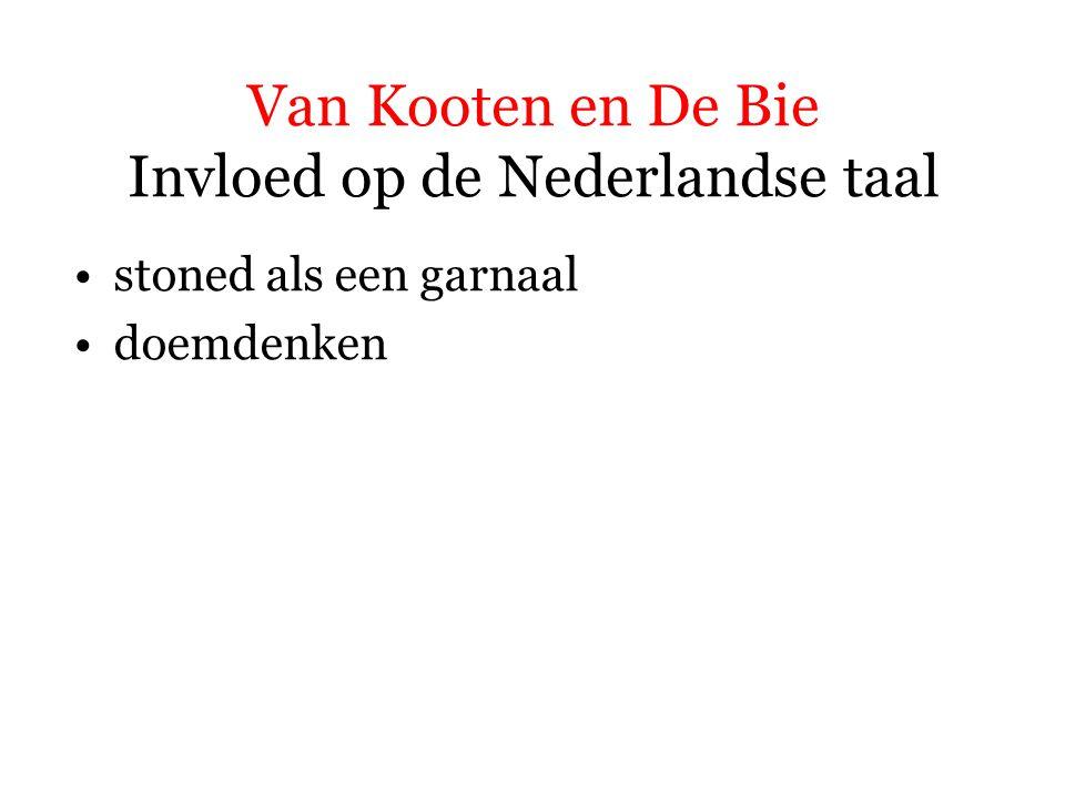 Van Kooten en De Bie Invloed op de Nederlandse taal stoned als een garnaal doemdenken = pessimistische gedachten koesteren over de toekomst