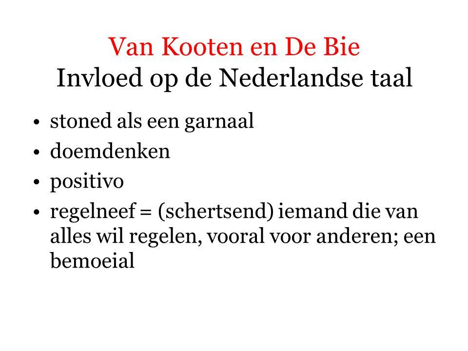 Van Kooten en De Bie Invloed op de Nederlandse taal stoned als een garnaal doemdenken positivo regelneef jemig de pemig