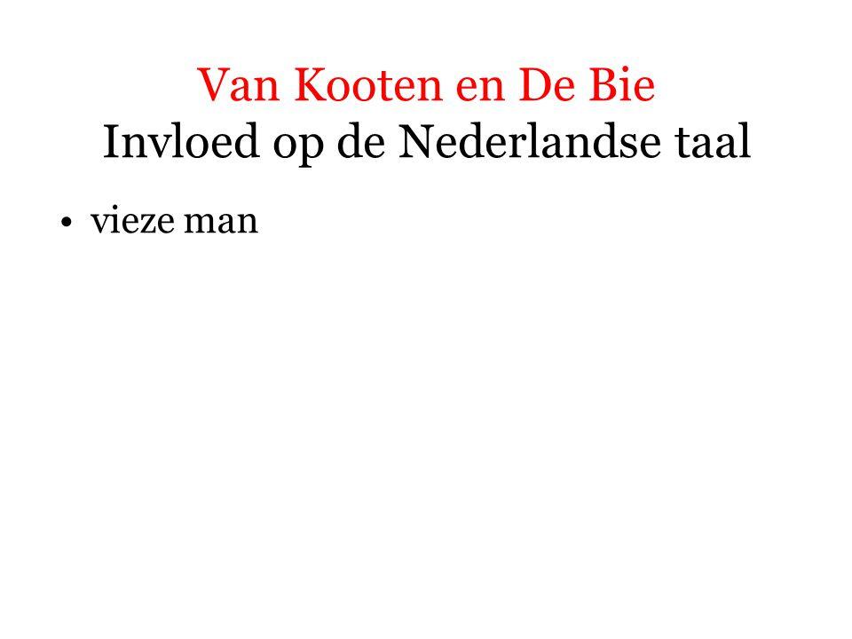 Van Kooten en De Bie Invloed op de Nederlandse taal vieze man  een typetje  een lelijk en onhygiënisch mannetje  regenjas + koortslip