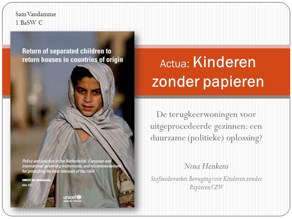 Inleiding Migratiebeleid en mensen –en kinderrechten  blijken onverzoenbaar Uitgeprocedeerde gezinnen krijgen terugkeerwoning  kindvriendelijk uitwijsbeleid gegarandeerd?