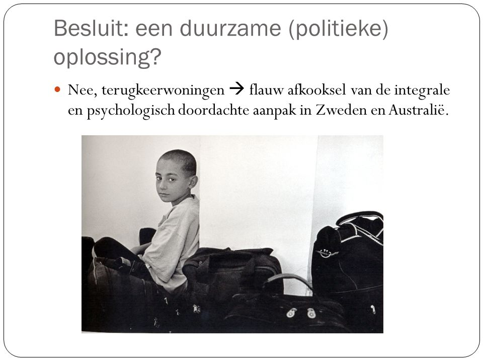 Bronnen Artikel: Actua: Kinderen zonder papieren, De terugkeerwoningen voor uitgeprocedeerde gezinnen: een duurzame (politieke) oplossing.