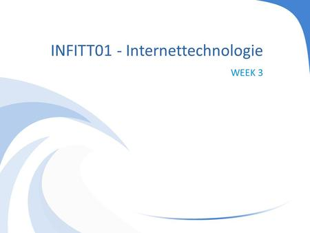 INFITT01 - Internettechnologie WEEK 3. Programma Sessies JSP.