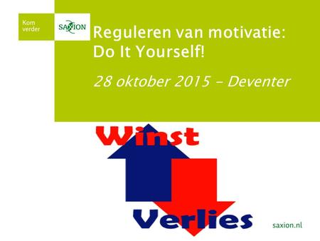 Reguleren van motivatie: Do It Yourself! 28 oktober 2015 - Deventer.