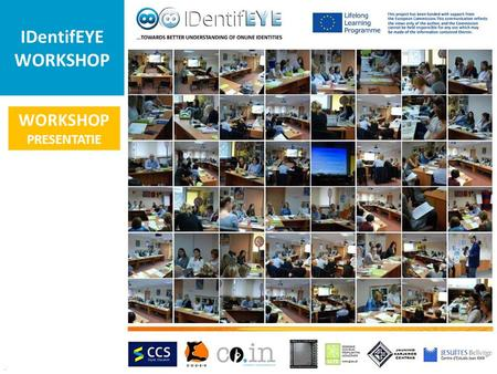 IDentifEYE WORKSHOP. This project has been funded with support from the European Commission. This communication reflects the views only of the author,