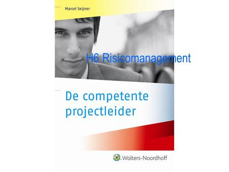 H6 Risicomanagement. Risicpmanagement stap 1 Factoren inventariseren die projectresultaat beïnvloeden Gevolg bedrijfsresultaat (externe projecten): –Financieel.