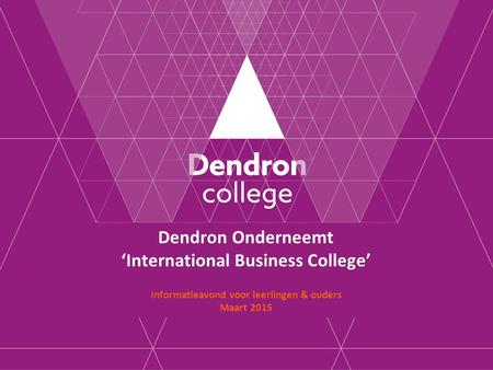 Dendron Onderneemt 'International Business College'