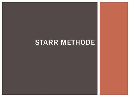 Starr methode.