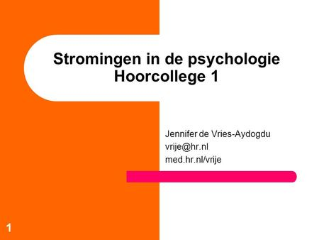 Stromingen in de psychologie Hoorcollege 1
