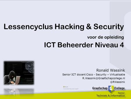 Ronald Wassink Senior ICT docent Cisco - Security – Virtualisatie