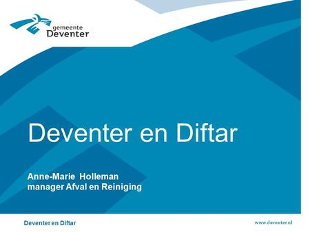 Anne-Marie Holleman manager Afval en Reiniging Deventer en Diftar.