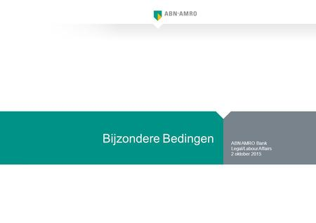 Bijzondere Bedingen ABN AMRO Bank Legal/Labour Affairs 2 oktober 2015.