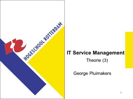 1 IT Service Management George Pluimakers Theorie (3)