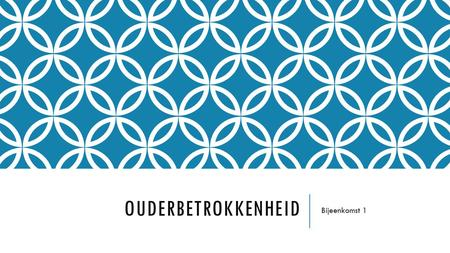 OUDERBETROKKENHEID Bijeenkomst 1. OUDERBETROKKENHEID  https://www.youtube.com/watch?v=LXXjfFhmSzk&list=PL2C850FD4D0DFC812https://www.youtube.com/watch?v=LXXjfFhmSzk&list=PL2C850FD4D0DFC812.