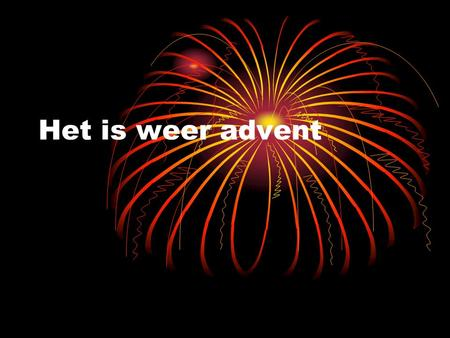 Het is weer advent.