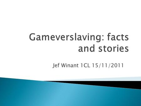 Gameverslaving: facts and stories