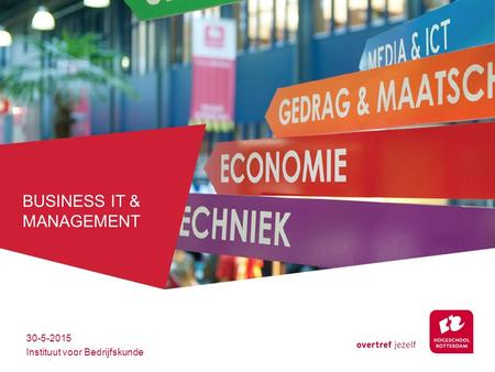 BUSINESS IT & MANAGEMENT 30-5-2015 Instituut voor Bedrijfskunde.