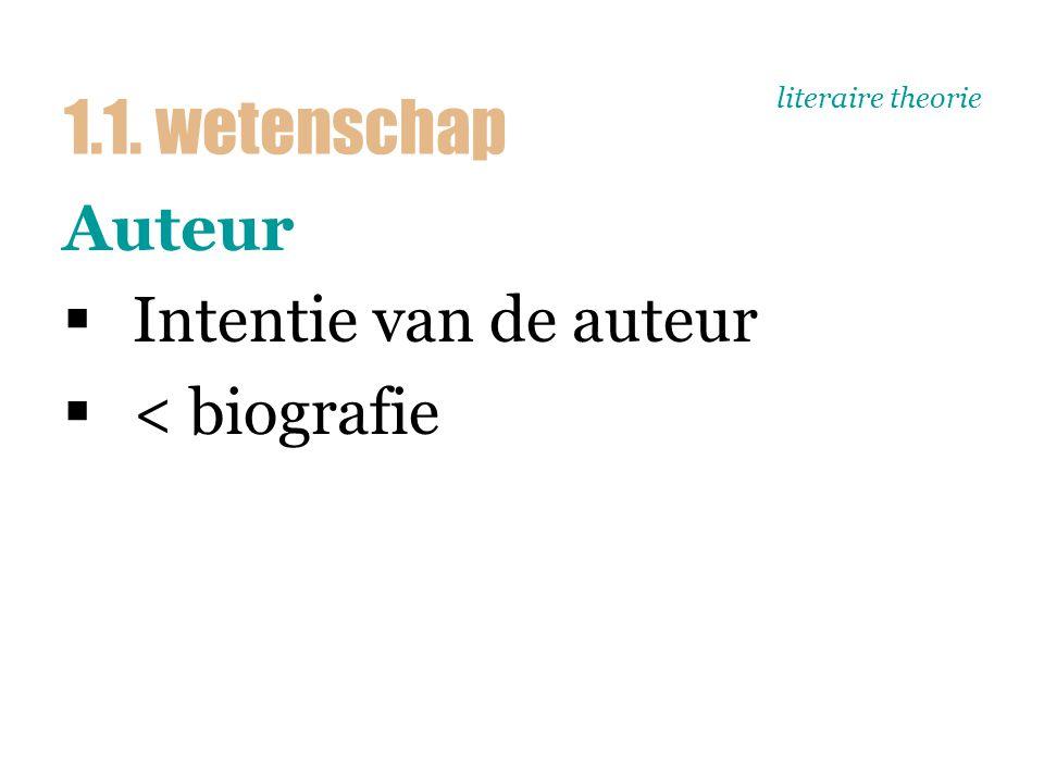 literaire theorie Tekst  Intentie van de tekst  < biografie ; uitspraken zogenaamd alleen op basis van de tekst  structuralisme 1.1.