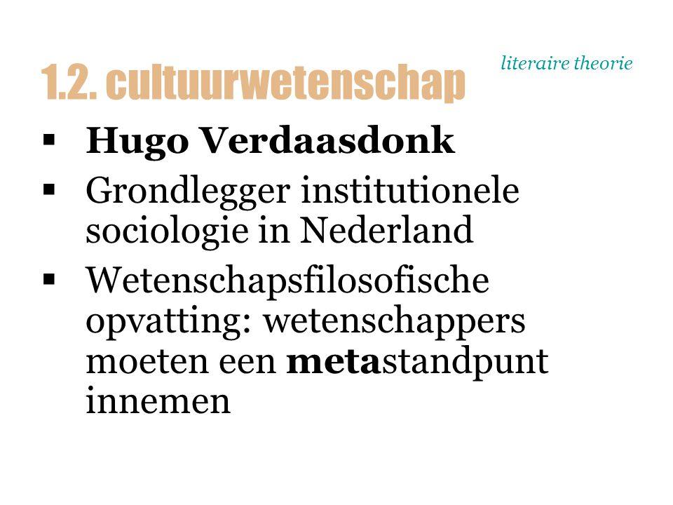 literaire theorie  Interdisciplinariteit  Wint aan belang (in Nederlandse/Vlaamse universiteiten) 1.3.