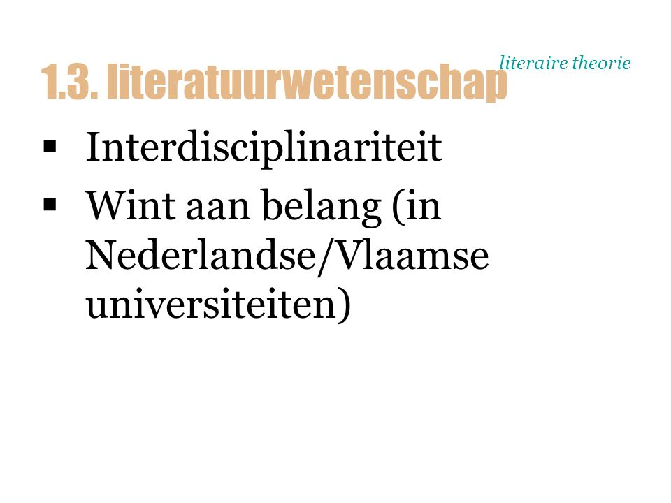 literaire theorie  Figuur p. 39 (!!!) 1.3. literatuurwetenschap