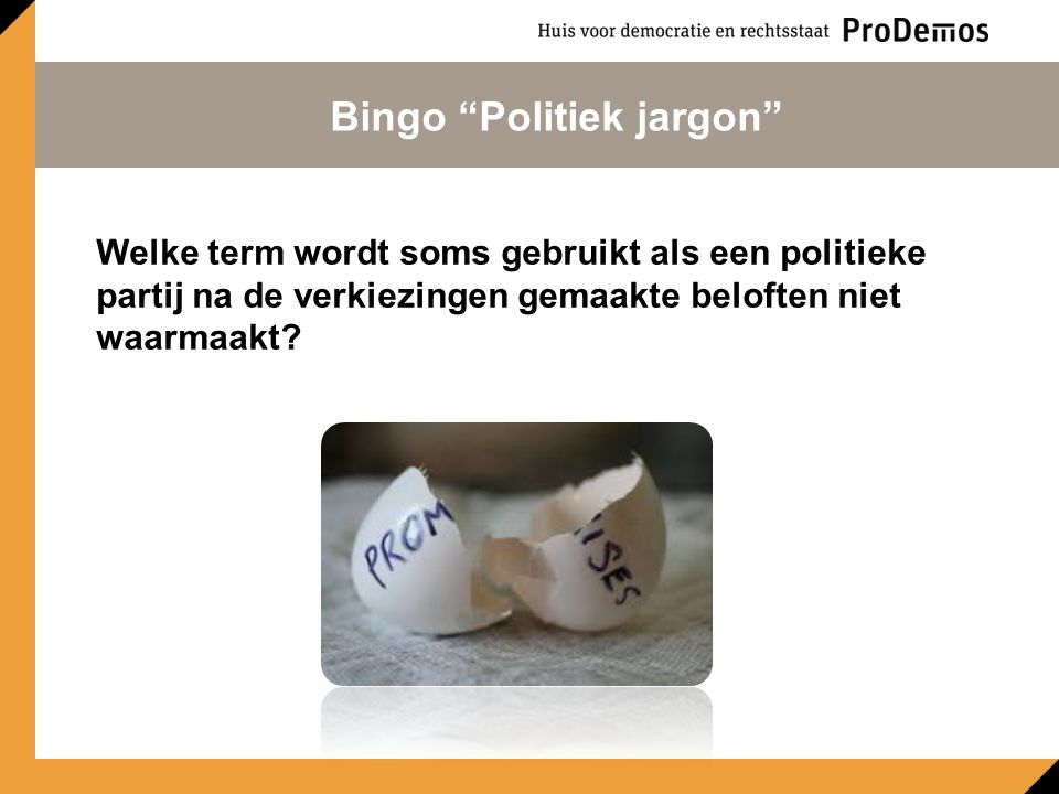 Op een informele manier invloed uitoefenen op politici. Bingo Politiek jargon