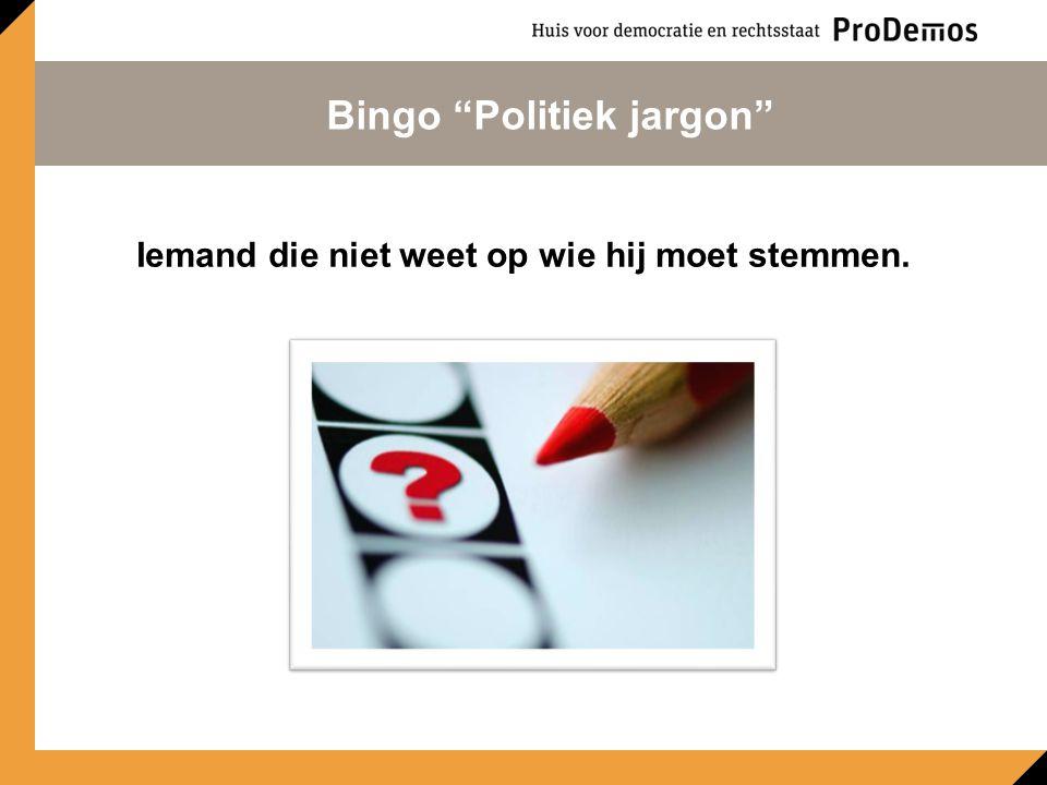Volksvertegenwoordigers van dezelfde partij zitten in dezelfde … Bingo Politiek jargon