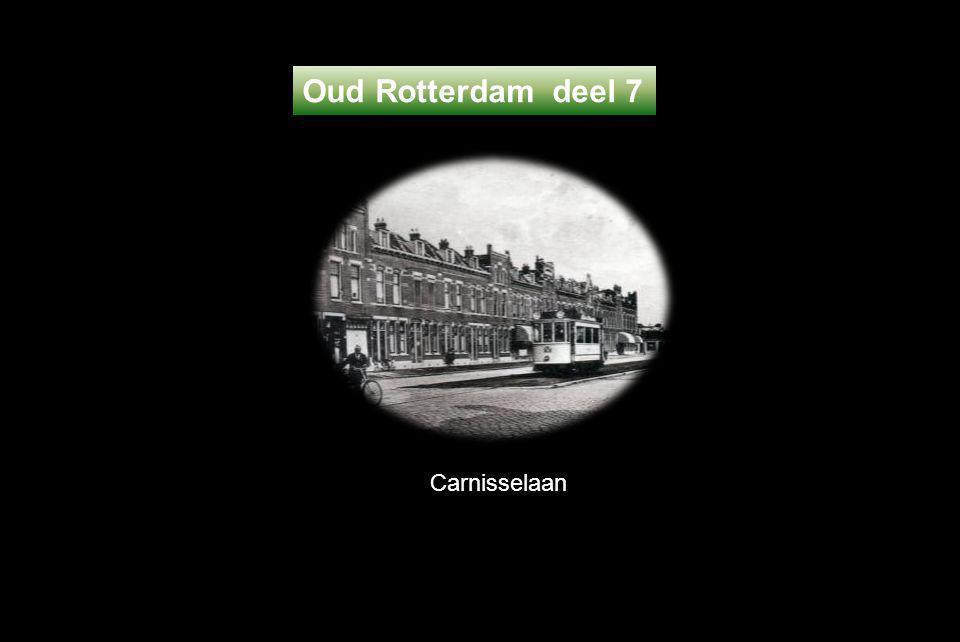 Carnisselaan Oud Rotterdam deel 7