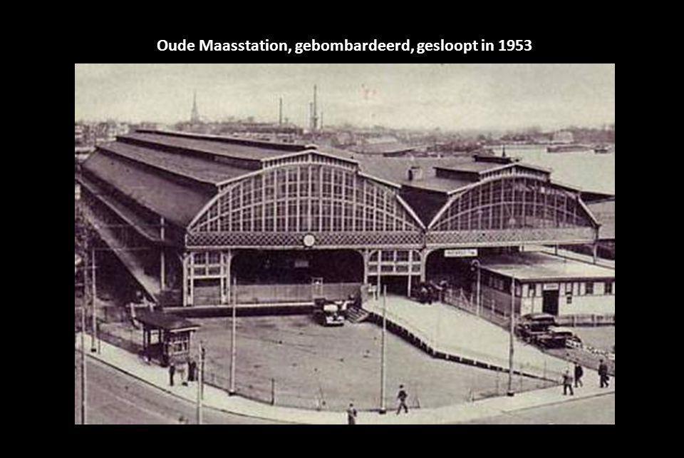 Oude Maasstation, gebombardeerd, gesloopt in 1953