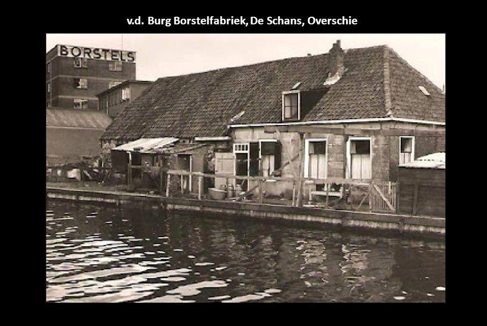v.d. Burg Borstelfabriek, De Schans, Overschie