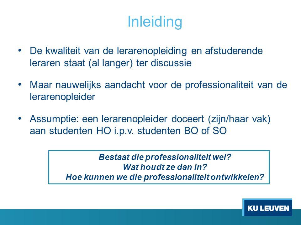 Onderzoeksvraag Hoe kunnen we de inhoud van de professionaliteit van lerarenopleiders begrijpen en conceptualiseren?