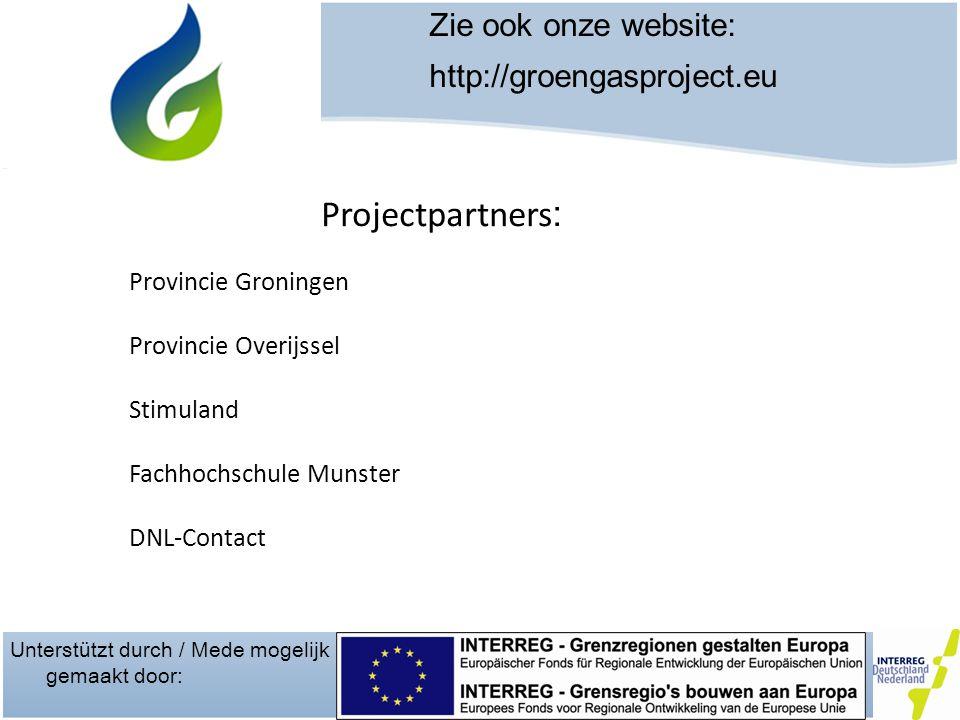 Unterstützt durch / Mede mogelijk gemaakt door: Zie ook onze website: http://groengasproject.eu Aanleiding en doel project: Succesvolle realisatie van vergistingsprojecten is voor een groot deel afhankelijk van verschillende factoren o.a.