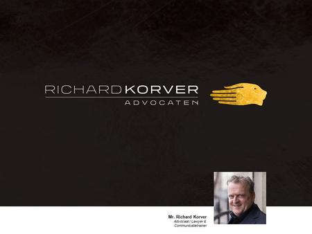Mr. Richard Korver Advocaat / Lawyer & Communicatietrainer.