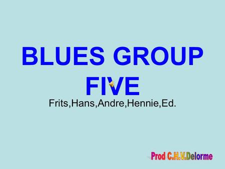 BLUES GROUP FIVE Frits,Hans,Andre,Hennie,Ed. 1966 1969.