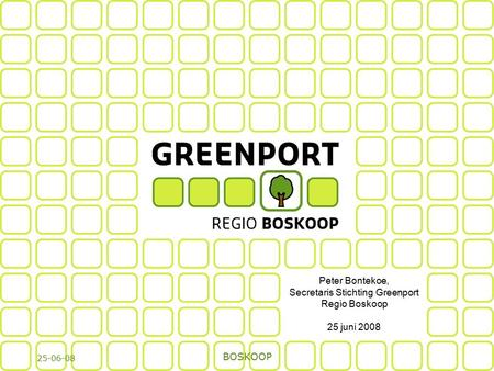 25-06-08 BOSKOOP 1 Peter Bontekoe, Secretaris Stichting Greenport Regio Boskoop 25 juni 2008.