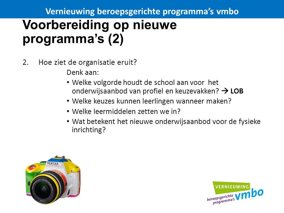 Voorbereiding op nieuwe programma s (3) 3.Wat betekent dit voor de docenten.