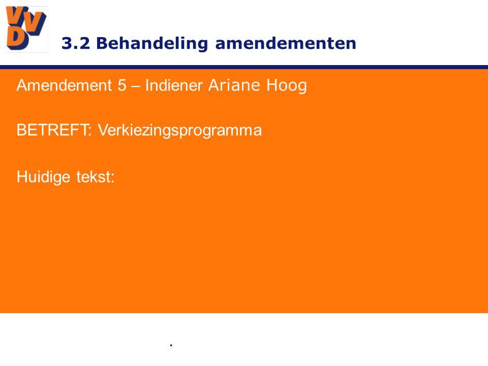 3.2 Behandeling amendementen Amendement 5 – Indiener Ariane Hoog GEWIJZIGD TEKSTVOORSTEL: De Amstel, Gooi en Vechtstreek heeft een afwisselend landschap met veel verschillende functies van stadsleven en landbouw tot natuur en recreatie.
