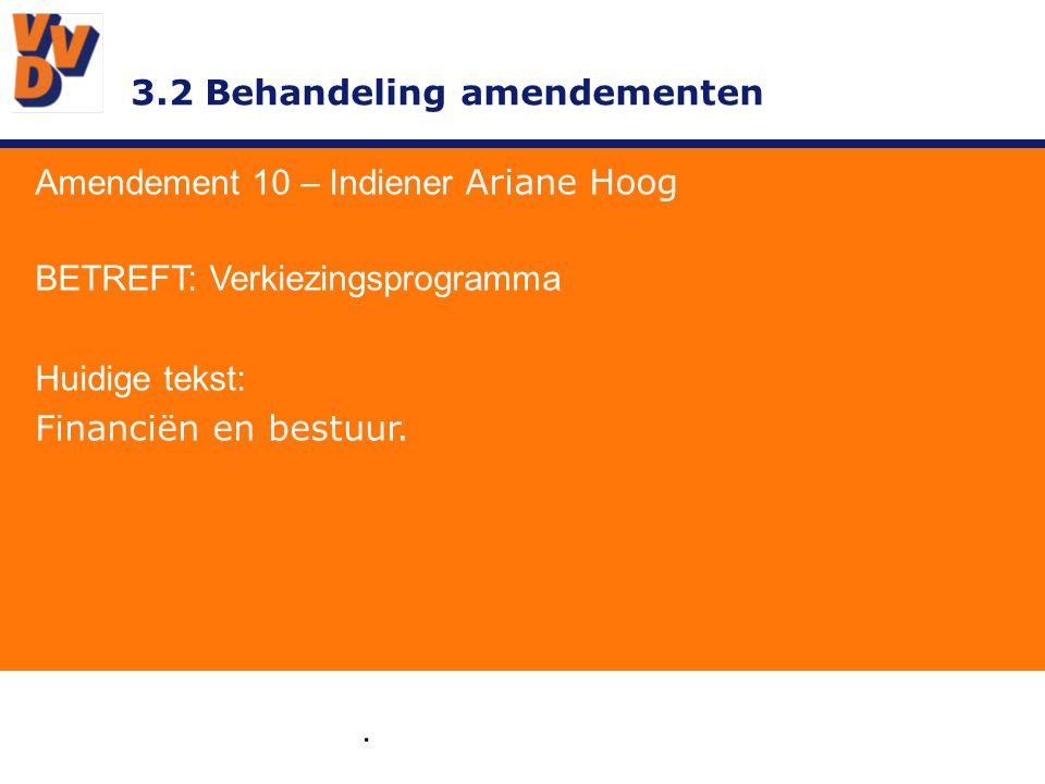 3.2 Behandeling amendementen Amendement 10 – Indiener Ariane Hoog GEWIJZIGD TEKSTVOORSTEL: Daar waar mogelijk streven we dan ook naar vormen van samenwerking om expertise en middelen zo slim en efficiënt mogelijk in te zetten.