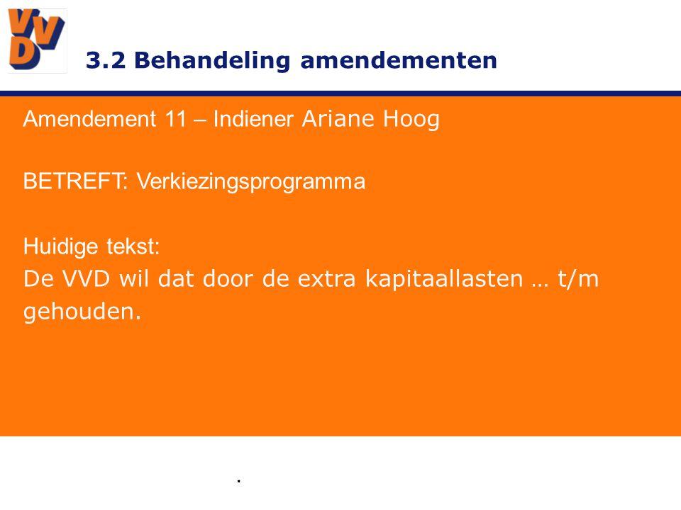 3.2 Behandeling amendementen Amendement 11 – Indiener Ariane Hoog GEWIJZIGD TEKSTVOORSTEL: De VVD wil de tariefontwikkeling in de hand houden.