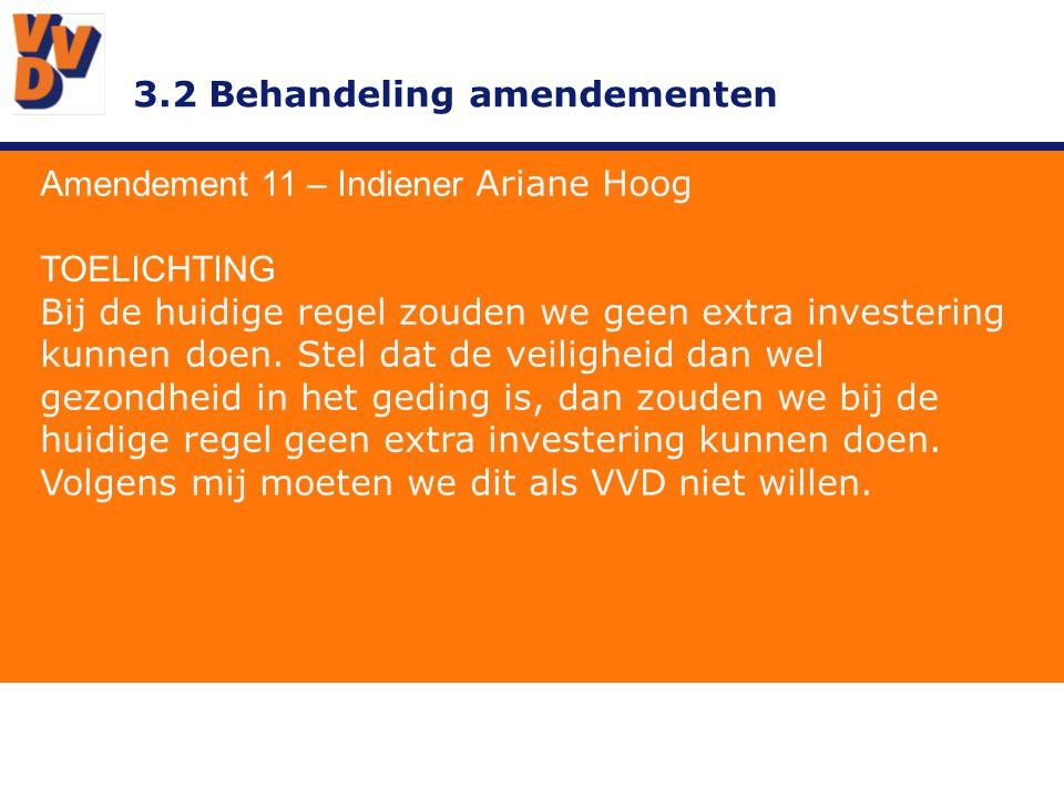 3.2 Behandeling amendementen Amendement 11 – Indiener Ariane Hoog ADVIES BESTUUR Overnemen.