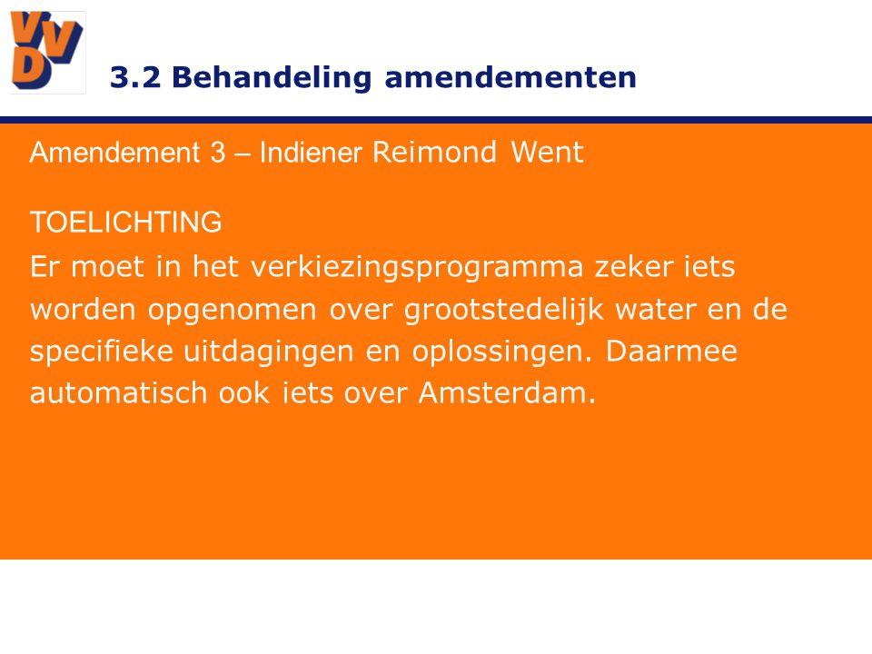 3.2 Behandeling amendementen Amendement 3 – Indiener Reimond Went ADVIES BESTUUR Ontraden.