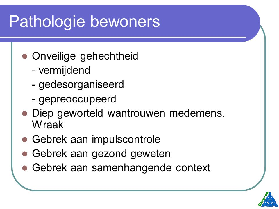 Consequenties pathologie voor methodiek Impliciet leren/behandelen i.p.v expliciet Context i.p.v.