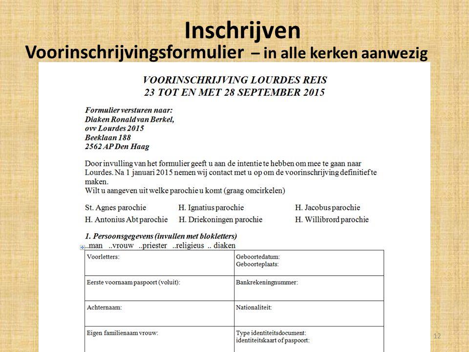 Nadere informatie - contact Flyer Voorinschrijfformulier Contactgegevens op voorinschrijfformulier 13