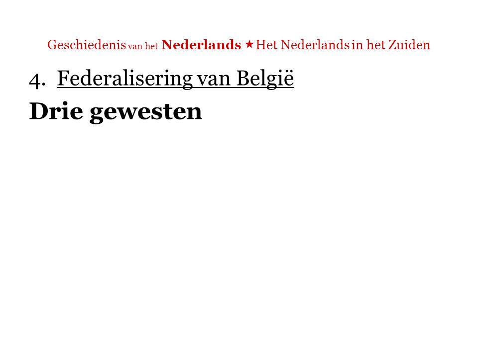 Geschiedenis van het Nederlands  Het Nederlands in het Zuiden 4.