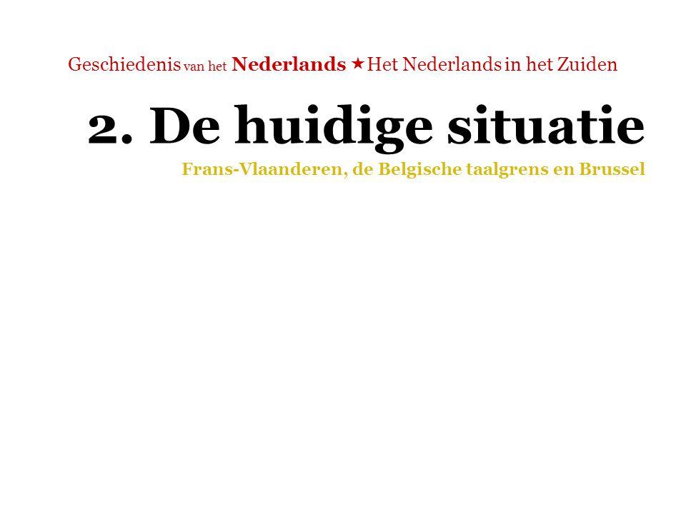 Geschiedenis van het Nederlands  Het Nederlands in het Zuiden Frans-Vlaanderen