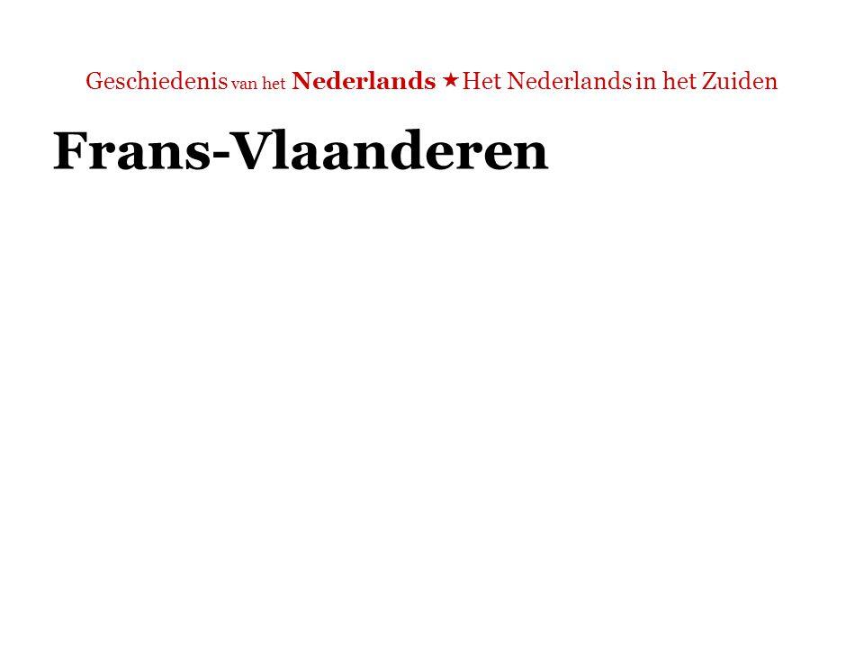 Geschiedenis van het Nederlands  Het Nederlands in het Zuiden Frans-Vlaanderen  'Een Nederlandse enclave in Frankrijk' (De Vries 1995: 213)  De streek van Duinkerke (Dunkerque) en Rijsel (Lille)  Er worden nog Vlaamse dialecten gesproken, maar steeds minder