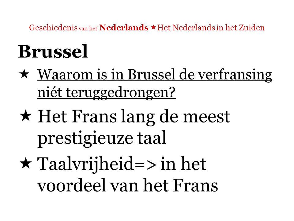 Geschiedenis van het Nederlands  Het Nederlands in het Zuiden Brussel  Jaren '70: taalwetten  => het Nederlands maakt weer een beetje opgang