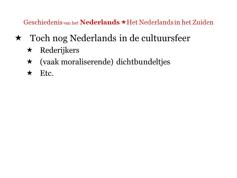 Geschiedenis van het Nederlands  Het Nederlands in het Zuiden Eerste Franse Republiek 1795 - 1804